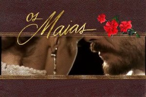 os maias Globo